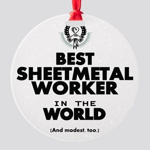 The Best in the World Sheetmetal Worker Ornament